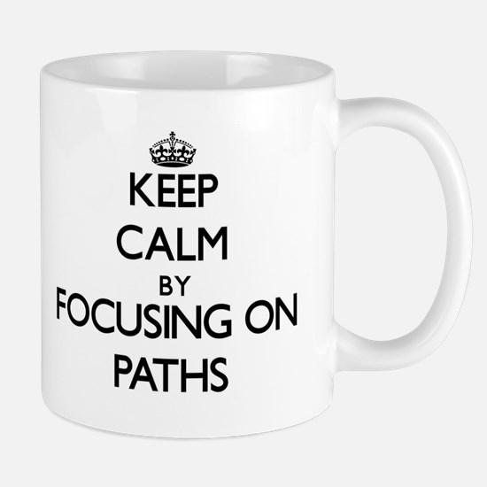 Keep Calm by focusing on Paths Mugs