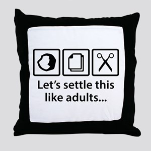 Let's Settle This Like Adults... Throw Pillow