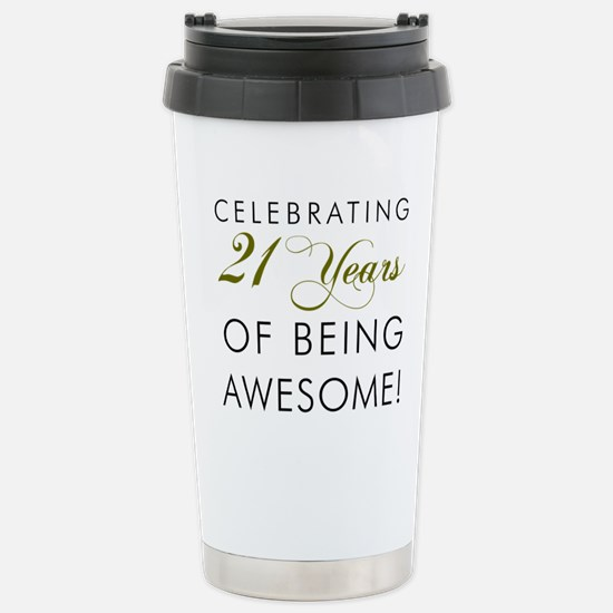 21 Years Awesome Drinkware Travel Mug