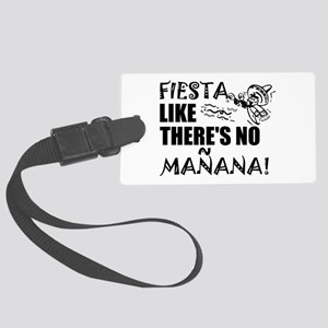 Fiesta Like There's No Manana! Large Luggage Tag