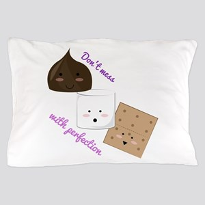Don't Mess With Perfection Pillow Case