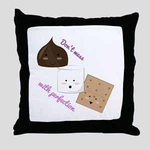Don't Mess With Perfection Throw Pillow