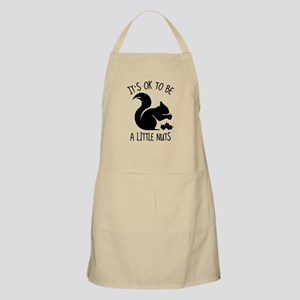 It's OK To Be A Little Nuts Apron