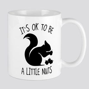 It's OK To Be A Little Nuts Mug