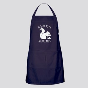 It's OK To Be A Little Nuts Apron (dark)