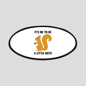 It's OK To Be A Little Nuts Patches