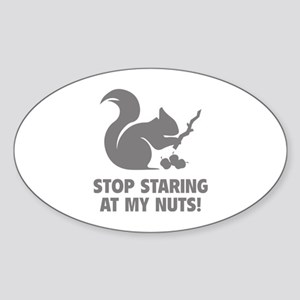 Stop Staring At My Nuts! Sticker (Oval)