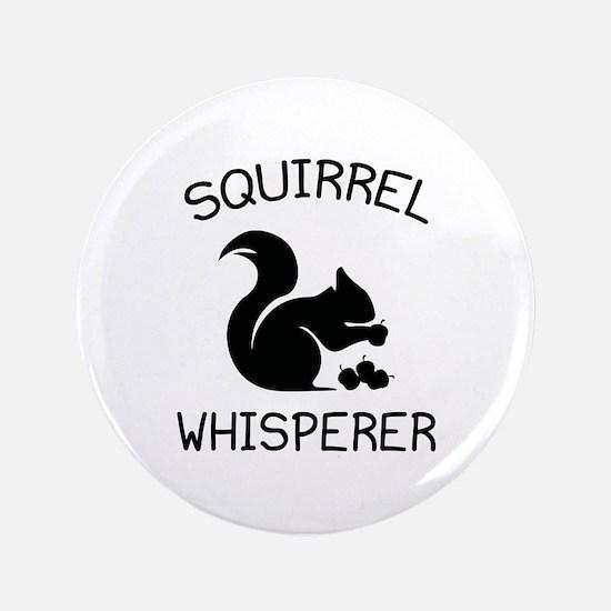 """Squirrel Whisperer 3.5"""" Button"""