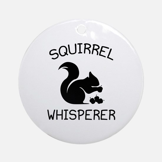 Squirrel Whisperer Ornament (Round)