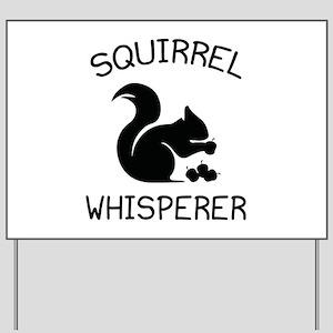 Squirrel Whisperer Yard Sign