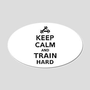 Keep calm and train hard 20x12 Oval Wall Decal