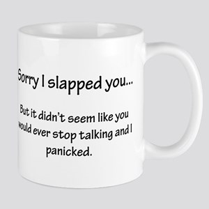 Sorry I slapped you... Mug