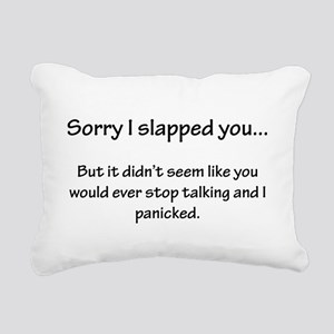 Sorry I slapped you... Rectangular Canvas Pillow