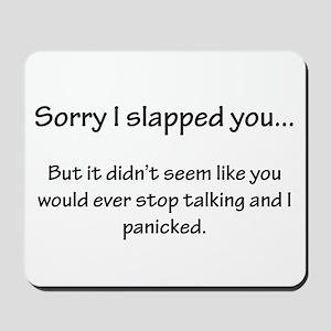 Sorry I slapped you... Mousepad