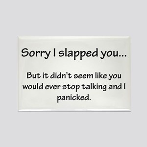 Sorry I slapped you... Rectangle Magnet
