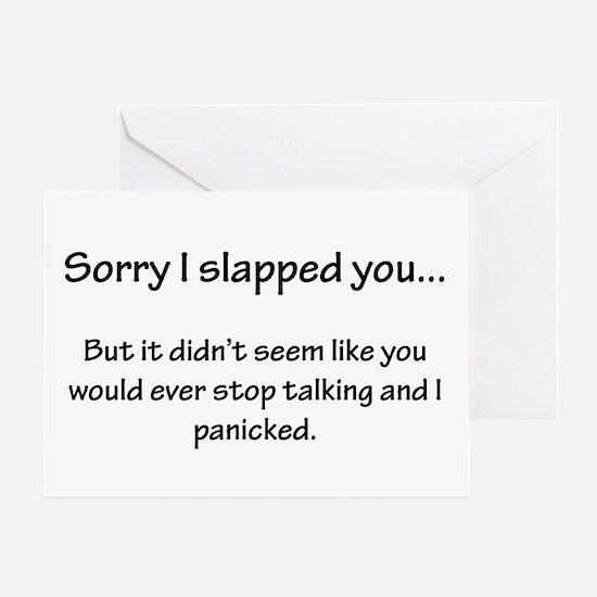 Sorry I slapped you... Greeting Card