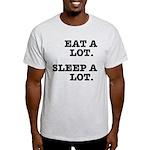 Eat A Lot, Sleep A Lot Light T-Shirt