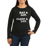 Eat A Lot, Sleep Women's Long Sleeve Dark T-Shirt