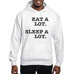 Eat A Lot, Sleep A Lot Hooded Sweatshirt