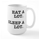 Eat A Lot, Sleep A Lot Large Mug