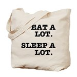 Eat A Lot, Sleep A Lot Tote Bag