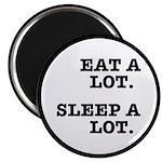 Eat A Lot, Sleep A Lot Magnet