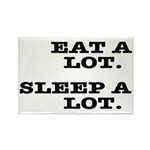 Eat A Lot, Sleep A Lot Rectangle Magnet (10 pack)