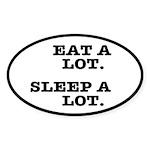Eat A Lot, Sleep A Lot Sticker (Oval)
