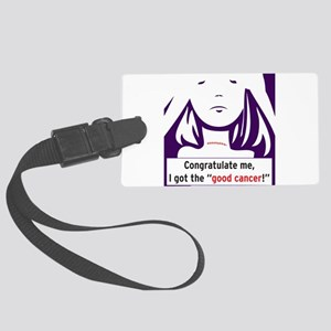the good cancer woman Luggage Tag