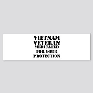 Vietnam Veteran Medicated For Your Bumper Sticker