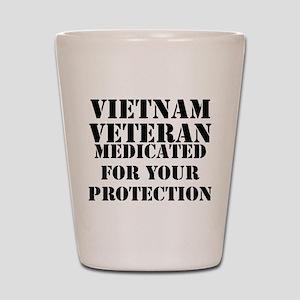 Vietnam Veteran Medicated For Your Prot Shot Glass