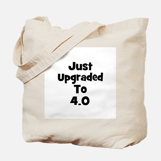 Just upgraded~to 4.0 Tote Bag