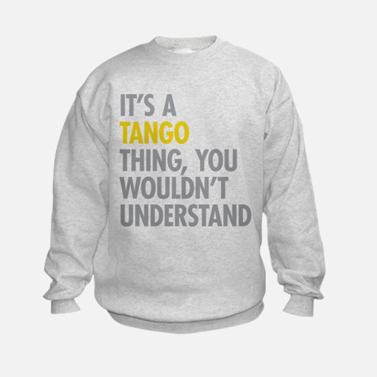 Its A Tango Thing Sweatshirt