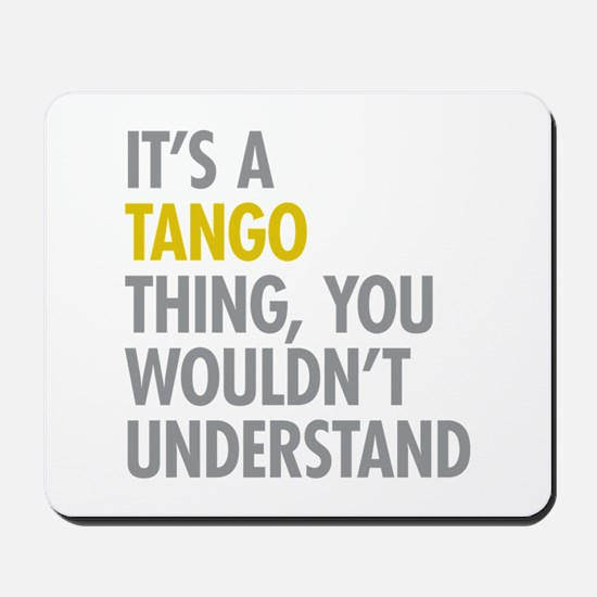 Its A Tango Thing Mousepad