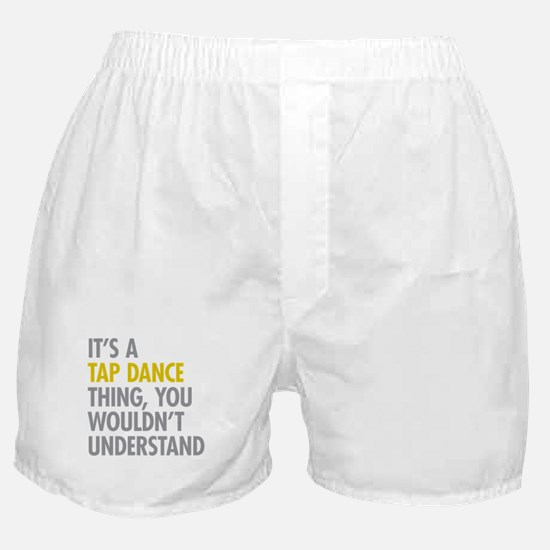 Its A Tap Dance Thing Boxer Shorts