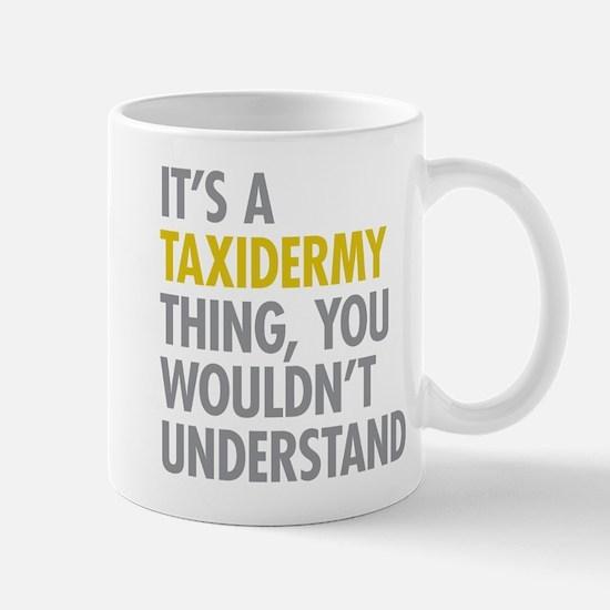 Its A Taxidermy Thing Mug