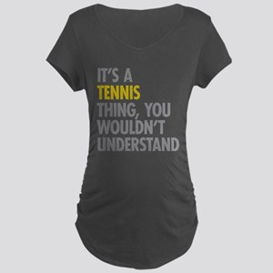 Its A Tennis Thing Maternity Dark T-Shirt
