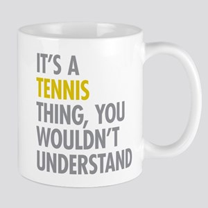 Its A Tennis Thing Mug