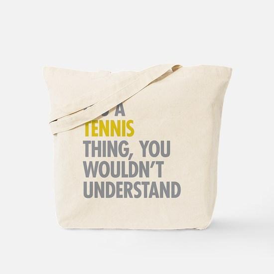 Its A Tennis Thing Tote Bag