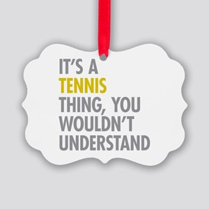 Its A Tennis Thing Picture Ornament