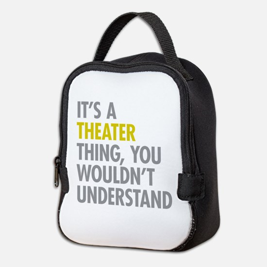 Its A Theater Thing Neoprene Lunch Bag