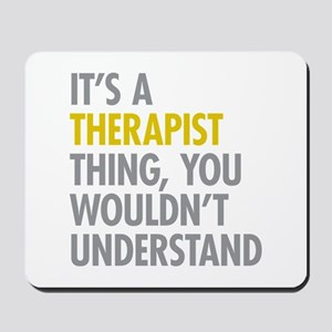 Its A Therapist Thing Mousepad