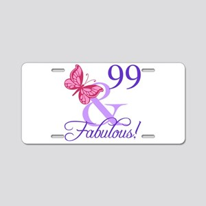 Fabulous 99th Birthday Aluminum License Plate