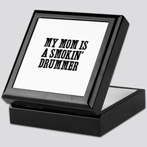 my mom is a smokin' drummer Keepsake Box