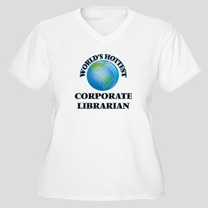 World's Hottest Corporate Librar Plus Size T-Shirt