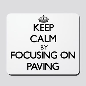 Keep Calm by focusing on Paving Mousepad