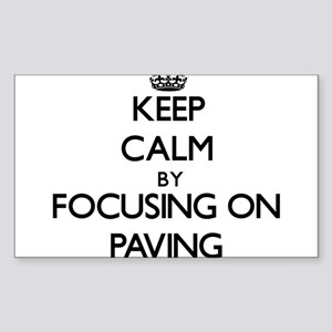 Keep Calm by focusing on Paving Sticker