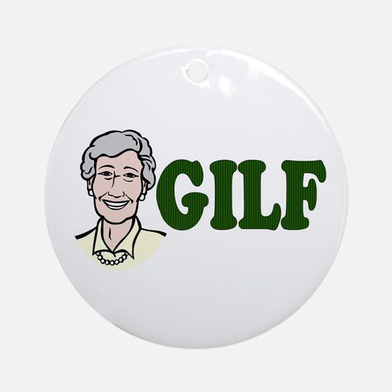GILF just an older MILF Ornament (Round)
