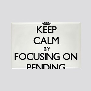 Keep Calm by focusing on Pending Magnets