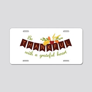Be Thankful With A Grateful Heart Aluminum License